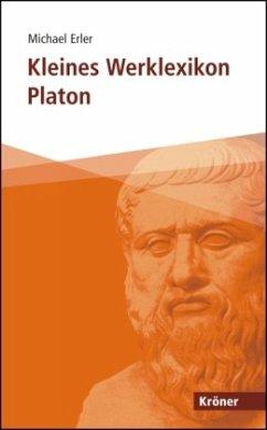 Kleines Werklexikon Platon - Erler, Michael