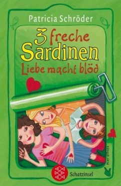 3 freche Sardinen - Liebe macht blöd - Schröder, Patricia