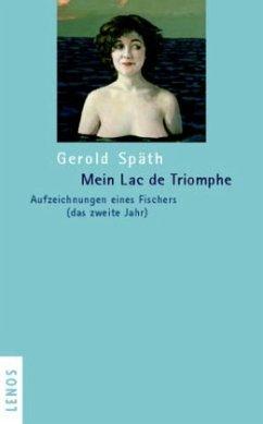 Mein Lac de Triomphe - Späth, Gerold