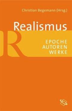Realismus: Epoche - Autoren - Werke - Begemann, Christian (Hrsg.)