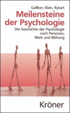 Meilensteine der Psychologie - Galliker, Mark; Klein, Margot; Rykart, Sibylle