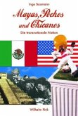 Mayas, Pochos und Chicanos