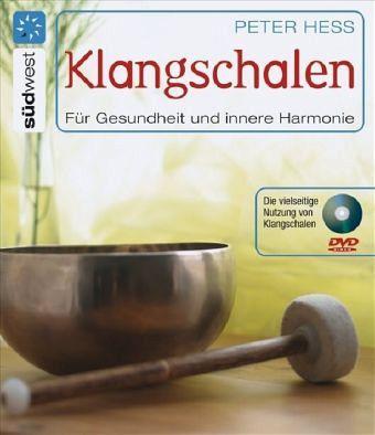 Klangschalen für Gesundheit und innere Harmonie - Hess, Peter
