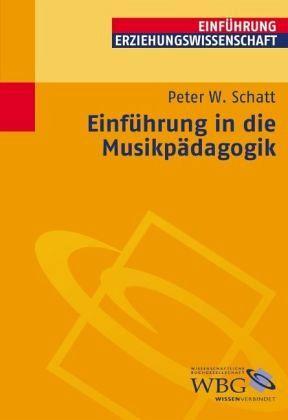 Einführung in die Musikpädagogik - Schatt, Peter W.