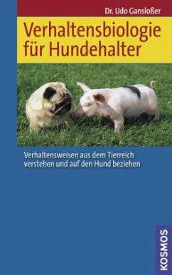 Verhaltensbiologie für Hundehalter - Gansloßer, Udo