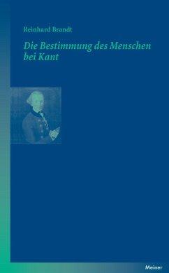 Die Bestimmung des Menschen bei Kant - Brandt, Reinhard