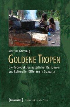 Goldene Tropen - Grimmig, Martina