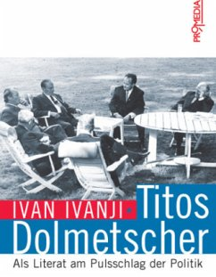 Titos Dolmetscher - Ivanji, Ivan