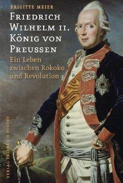 Friedrich Wilhelm II. König von Preußen (1744-1797) - Meier, Brigitte