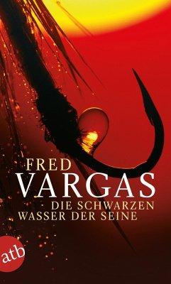 Die schwarzen Wasser der Seine / Kommissar Adamsberg Bd.5 - Vargas, Fred