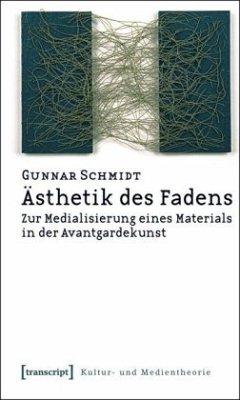 Ästhetik des Fadens - Schmidt, Gunnar