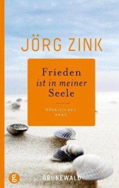 Frieden ist in meiner Seele - Zink, Jörg