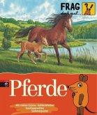 Pferde / Frag doch mal ... die Maus! Die Sachbuchreihe Bd.9