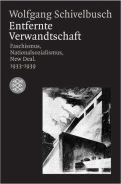 Entfernte Verwandtschaft - Schivelbusch, Wolfgang
