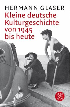 Kleine deutsche Kulturgeschichte von 1945 bis heute - Glaser, Hermann
