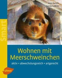 Wohnen mit Meerschweinchen - Bartels, Anja; Gaßner, Georg