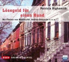 Lösegeld für einen Hund, 2 Audio-CDs - Highsmith, Patricia