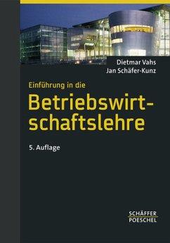 Einführung in die Betriebswirtschaftslehre - Vahs, Dietmar / Schäfer-Kunz, Jan