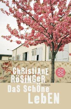 Das schöne Leben - Rösinger, Christiane