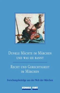 Dunkle Mächte im Märchen und was sie bannt - Recht und Gerechtigkeit im Märchen