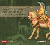 Der Roman vom Weißen Ritter Tirant lo Blanc, 2 Audio-CDs