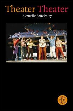 Theater Theater. Aktuelle Stücke 17