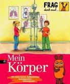 Mein Körper / Frag doch mal ... die Maus! Die Sachbuchreihe Bd.8
