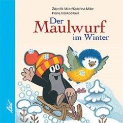 Der Maulwurf im Winter - Miler, Zdenek; Miler, Katerina; Doskocilova, Hana