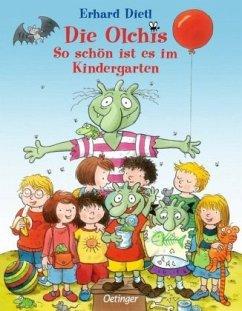 So schön ist es im Kindergarten / Die Olchis Bd.2 - Dietl, Erhard