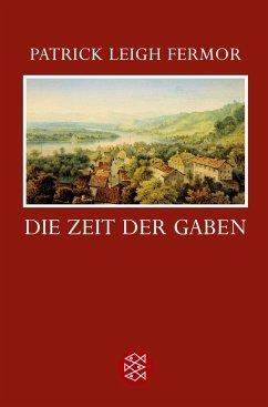 Die Zeit der Gaben - Fermor, Patrick Leigh