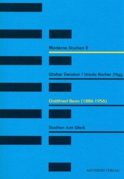 Gottfried Benn (1886-1956) - Delabar, Walter / Kocher, Ursula (Hgg.)