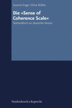Die »Sense of Coherence-Scale« - Singer, Susanne; Brähler, Elmar
