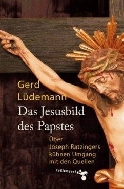 Das Jesusbild des Papstes - Lüdemann, Gerd
