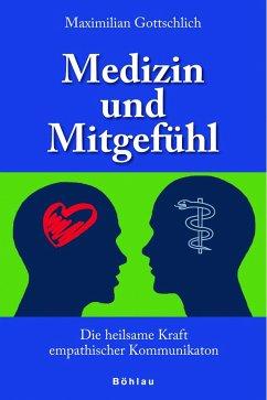 Medizin und Mitgefühl - Gottschlich, Maximilian