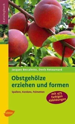 Obstgehölze erziehen und formen