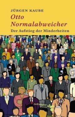 Otto Normalabweicher - Kaube, Jürgen
