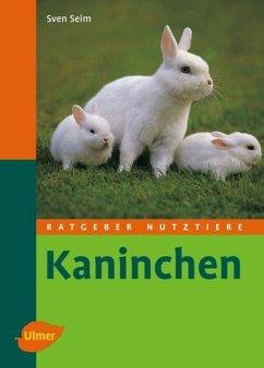 Ratgeber Nutztiere. Kaninchen - Seim, Sven