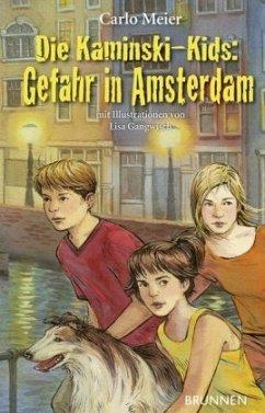 Die Kaminski-Kids: Gefahr in Amsterdam - Meier, Carlo