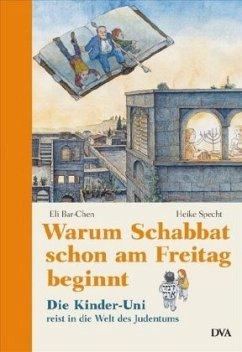 Warum Schabbat schon am Freitag beginnt - Bar-Chen, Eli;Specht, Heike