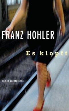 Es klopft - Hohler, Franz