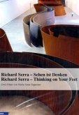 Richard Serra: Sehen ist Denken (Thinking on Your Feet)