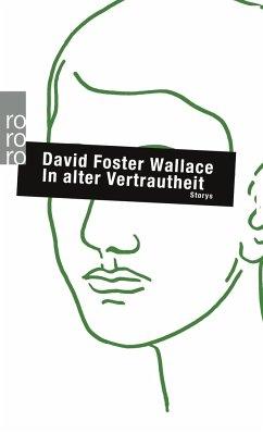 In alter Vertrautheit - Wallace, David Foster