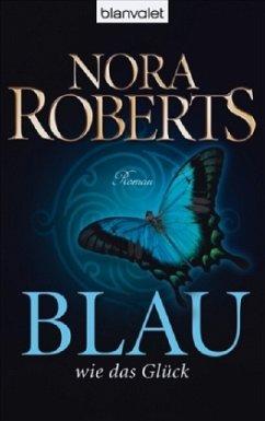 Blau wie das Glück / Ring Trilogie Bd.2 - Roberts, Nora