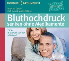 Bluthochdruck senken ohne Medikamente, 1 Audio-CD - Middeke, Martin