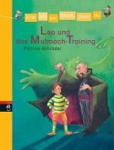 Leo und das Mutmach-Training / Erst ich ein Stück, dann du Bd.3