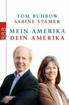 Mein Amerika - Dein Amerika - Buhrow, Tom; Stamer, Sabine