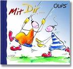Oups Minibuch. Mit dir