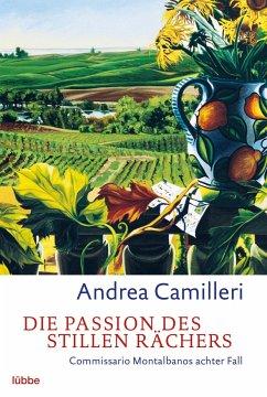 Die Passion des stillen Rächers / Commissario Montalbano Bd.8 - Camilleri, Andrea