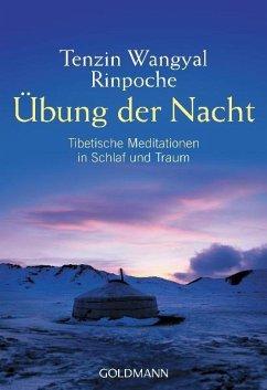 Übung der Nacht - Tenzin Wangyal Rinpoche