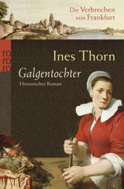 Galgentochter / Die Verbrechen von Frankfurt Bd.1 - Thorn, Ines
